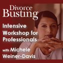 Intensive Workshop for Professionals... DivorceBusting.com