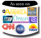 As seen on Oprah, 20/20, 48 Hours, O'Reilly, Good Morning America, Today Show