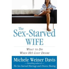 The Sex-Starved Wife Michele Weiner Davis