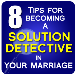 How to Become a Solution Detective in Your Marriage image