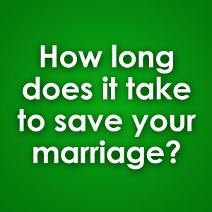 how long does it take to save your marriage
