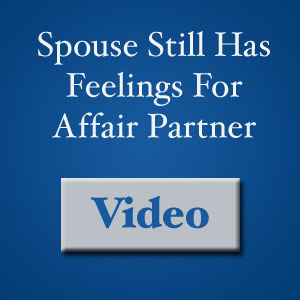 spouse still has feelings for affair partner [video]