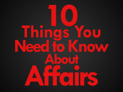 10 things you need to know about affairs